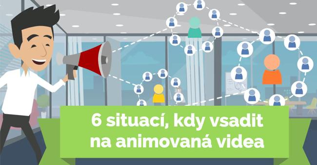 6 situací, kdy vsadit na animovaná videa